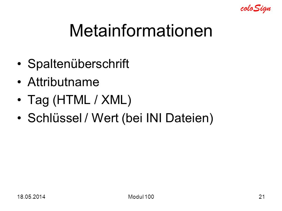 Metainformationen Spaltenüberschrift Attributname Tag (HTML / XML)