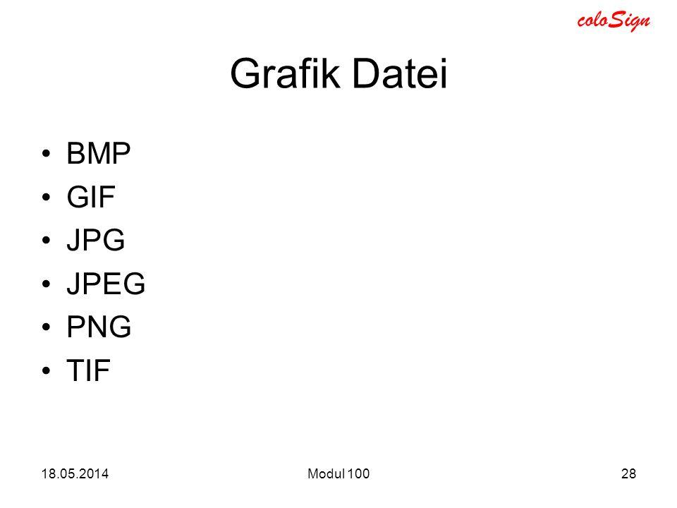 Grafik Datei BMP GIF JPG JPEG PNG TIF 31.03.2017 Modul 100