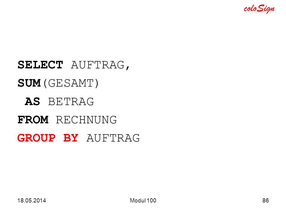 SELECT AUFTRAG, SUM(GESAMT) AS BETRAG FROM RECHNUNG GROUP BY AUFTRAG