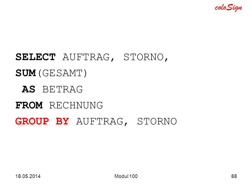 SELECT AUFTRAG, STORNO, SUM(GESAMT) AS BETRAG FROM RECHNUNG GROUP BY AUFTRAG, STORNO
