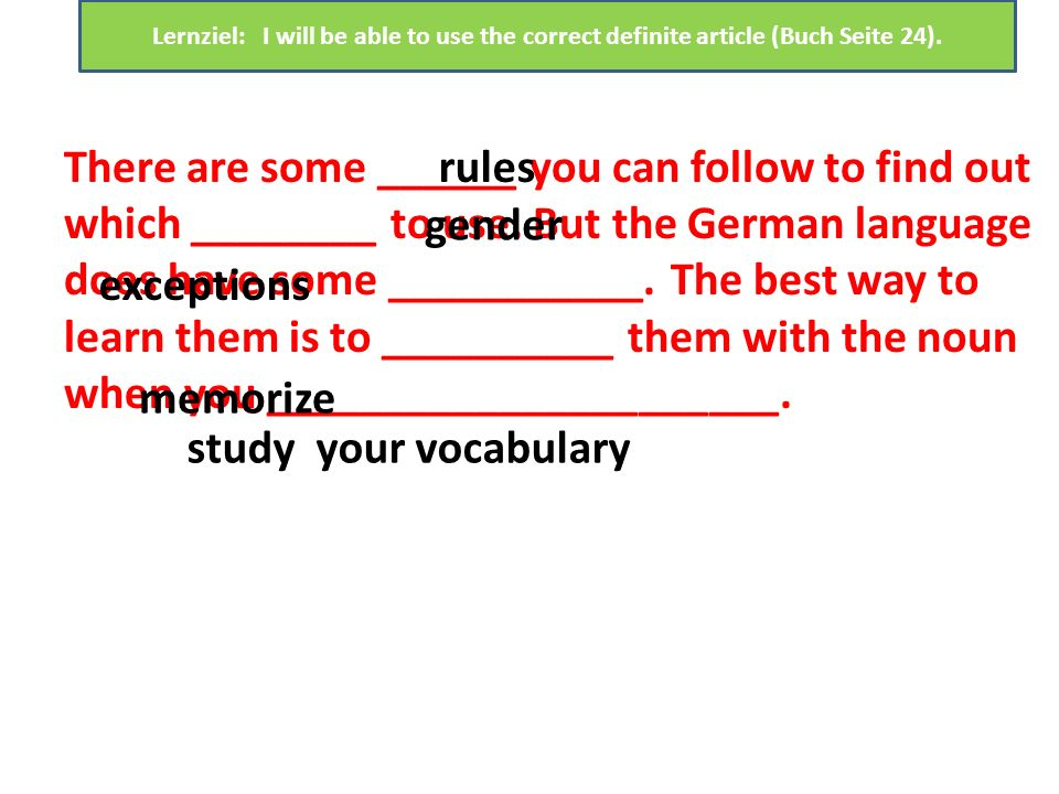 Lernziel: I will be able to use the correct definite article (Buch Seite 24).