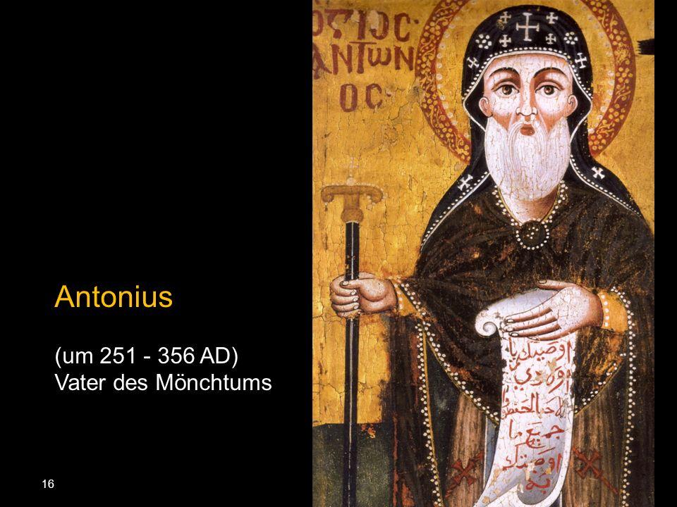 Antonius (um 251 - 356 AD) Vater des Mönchtums