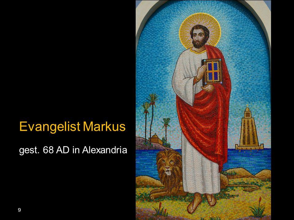 Evangelist Markus gest. 68 AD in Alexandria