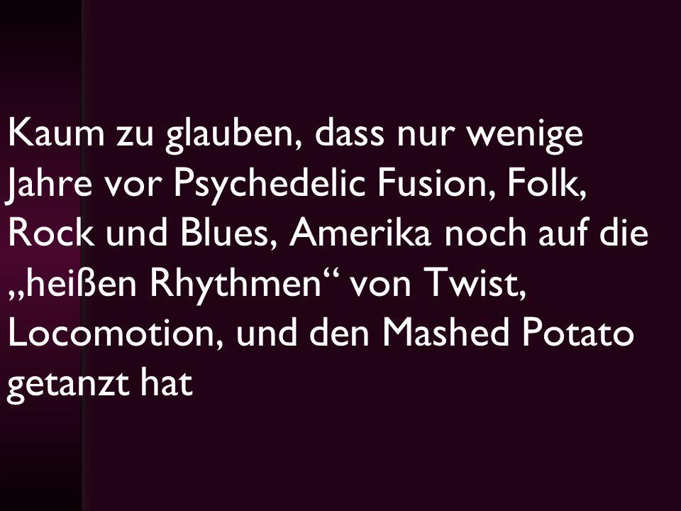 """Kaum zu glauben, dass nur wenige Jahre vor Psychedelic Fusion, Folk, Rock und Blues, Amerika noch auf die """"heißen Rhythmen von Twist, Locomotion, und den Mashed Potato getanzt hat"""