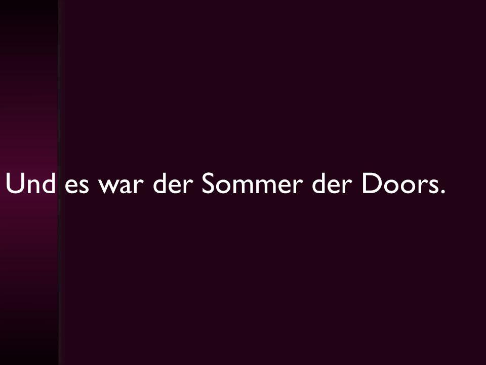 Und es war der Sommer der Doors.