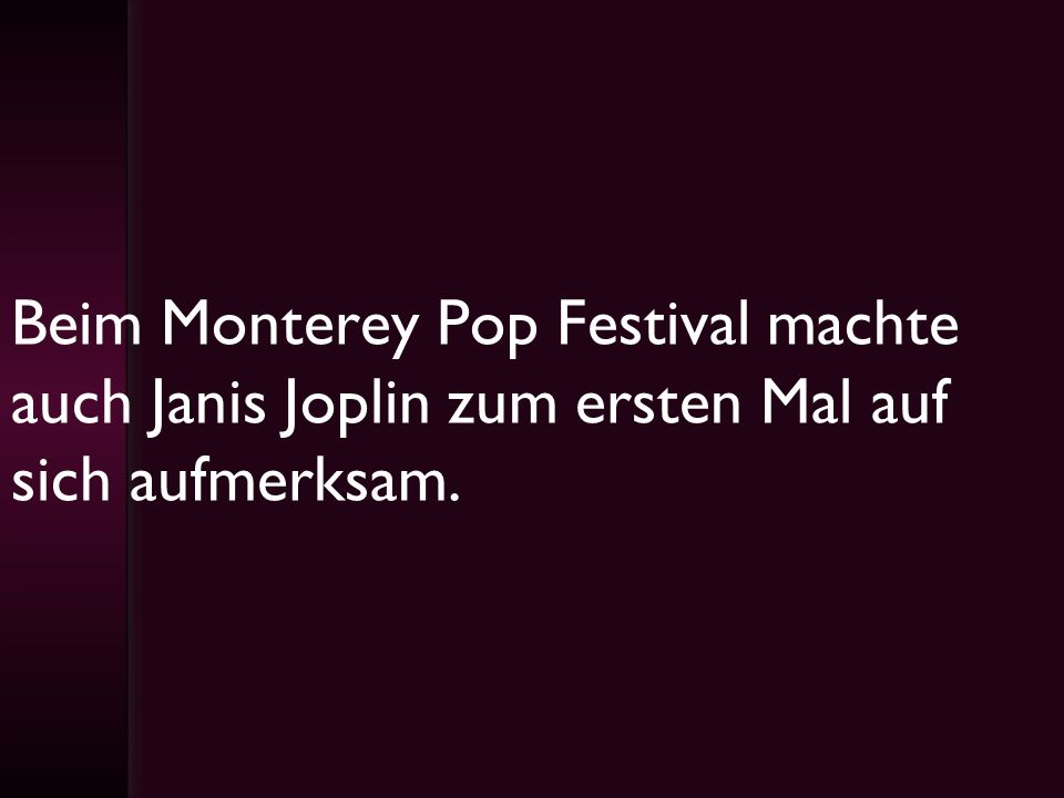 Beim Monterey Pop Festival machte auch Janis Joplin zum ersten Mal auf sich aufmerksam.