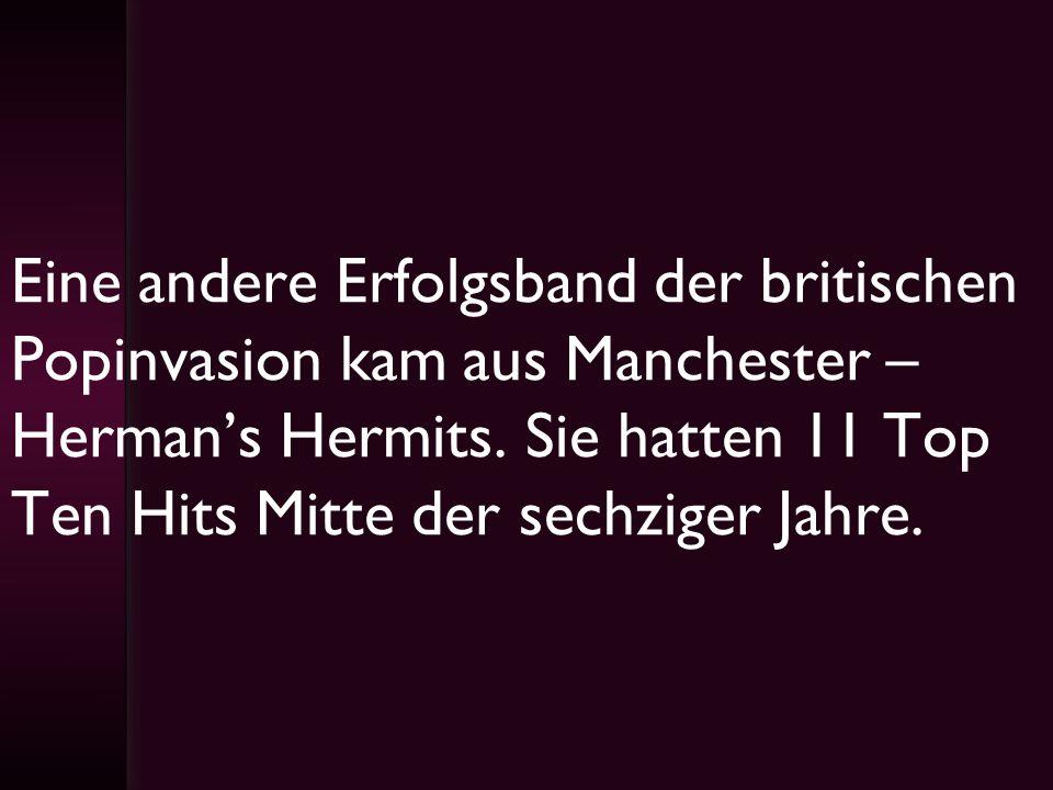 Eine andere Erfolgsband der britischen Popinvasion kam aus Manchester – Herman's Hermits.