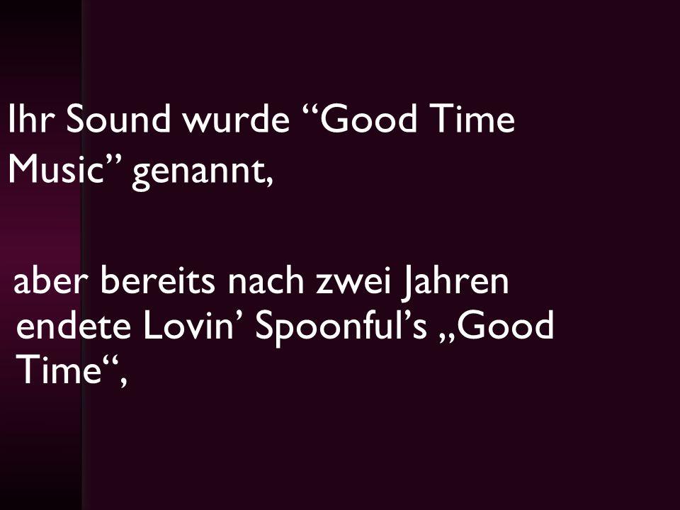Ihr Sound wurde Good Time Music genannt,