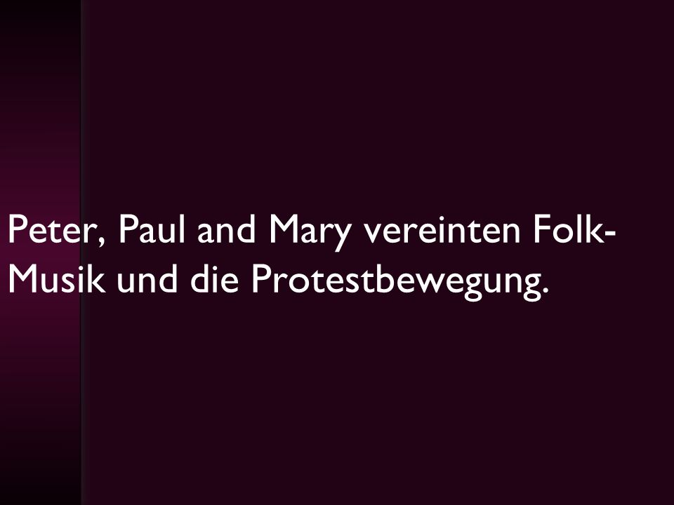Peter, Paul and Mary vereinten Folk-Musik und die Protestbewegung.