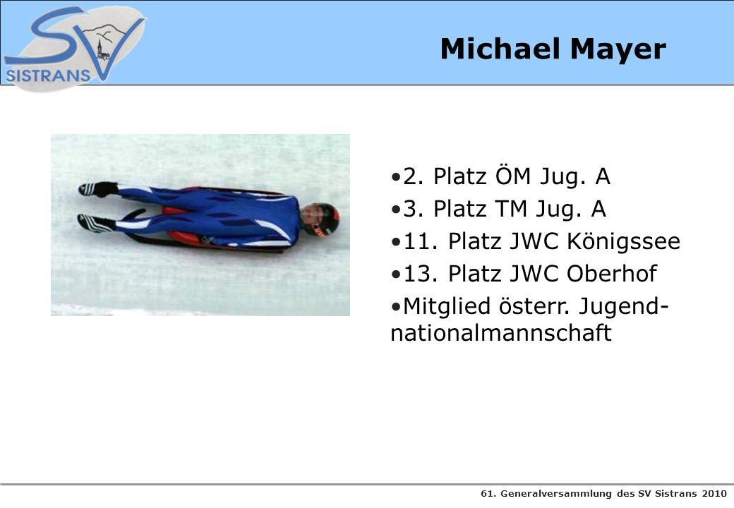 Michael Mayer 2. Platz ÖM Jug. A 3. Platz TM Jug. A