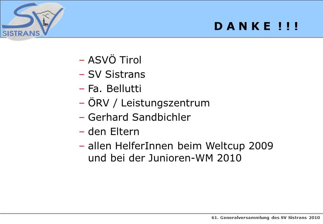 D A N K E ! ! ! ASVÖ Tirol SV Sistrans Fa. Bellutti