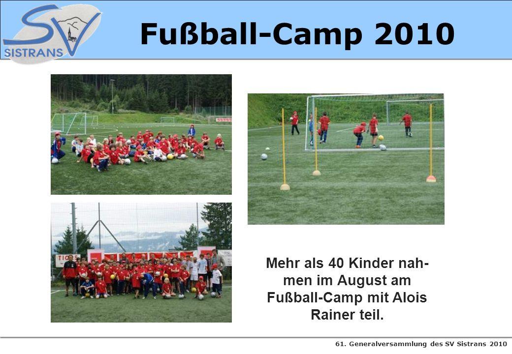 Fußball-Camp 2010 Mehr als 40 Kinder nah-men im August am Fußball-Camp mit Alois Rainer teil.
