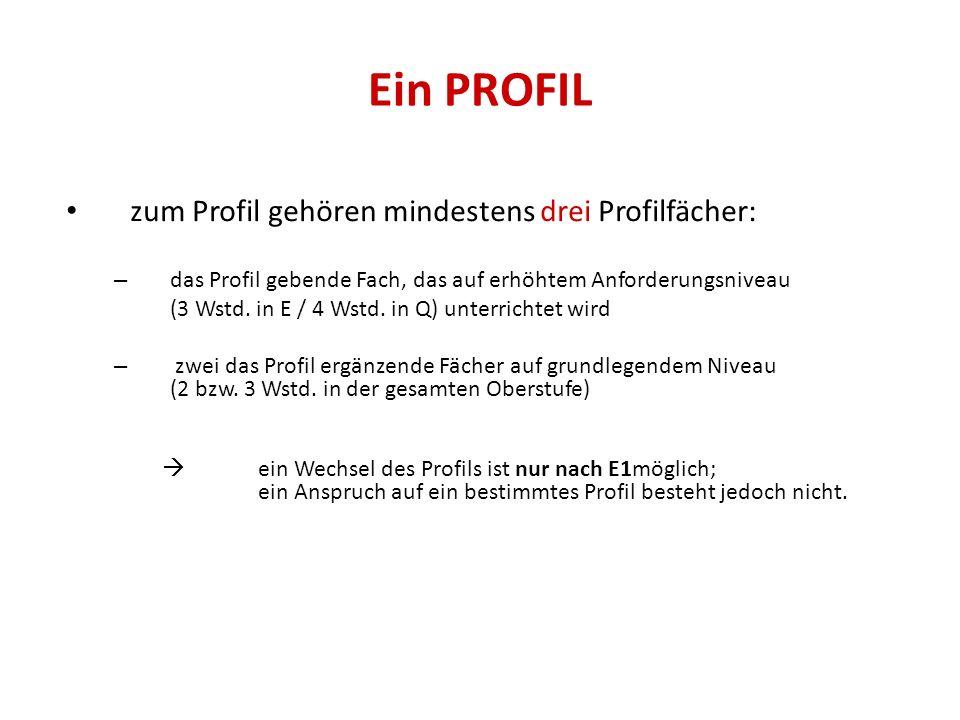 Ein PROFIL zum Profil gehören mindestens drei Profilfächer: