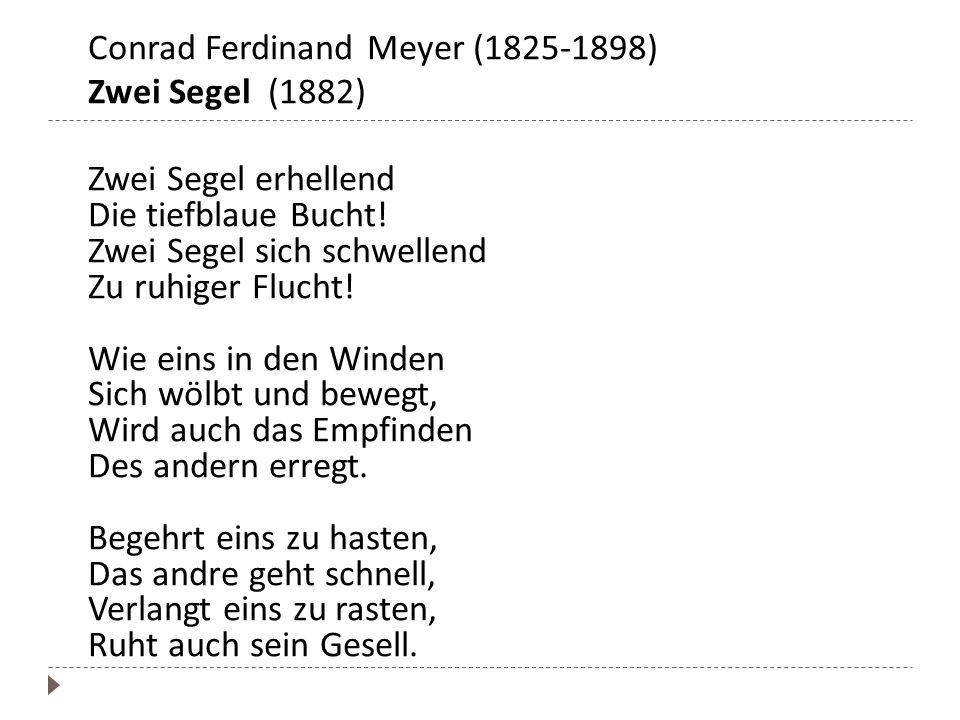 Conrad Ferdinand Meyer (1825-1898) Zwei Segel (1882) Zwei Segel erhellend Die tiefblaue Bucht.