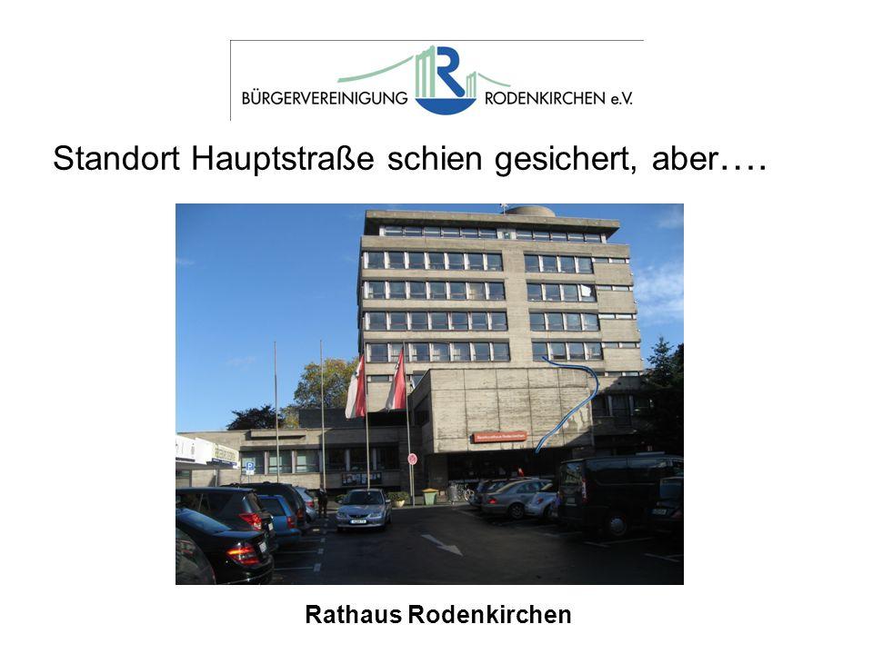 Standort Hauptstraße schien gesichert, aber….