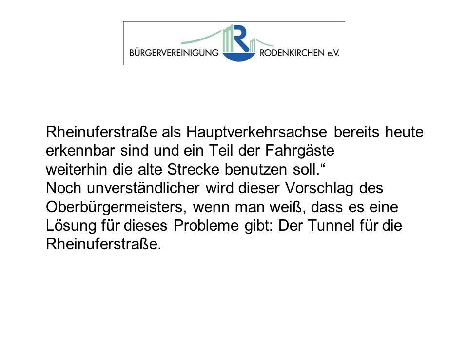 Rheinuferstraße als Hauptverkehrsachse bereits heute erkennbar sind und ein Teil der Fahrgäste