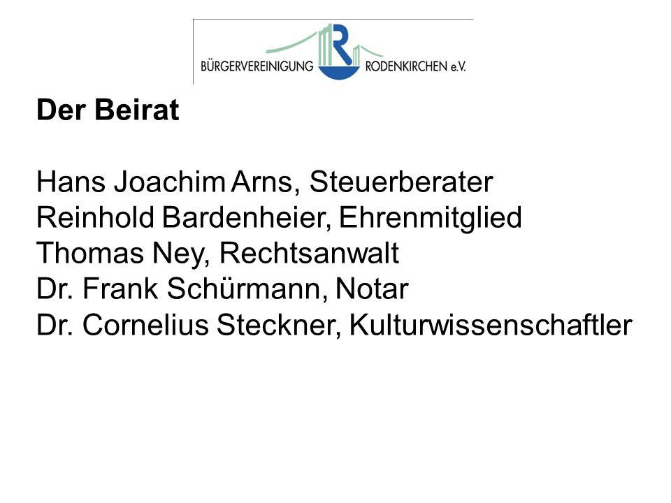 Der Beirat Hans Joachim Arns, Steuerberater. Reinhold Bardenheier, Ehrenmitglied. Thomas Ney, Rechtsanwalt.