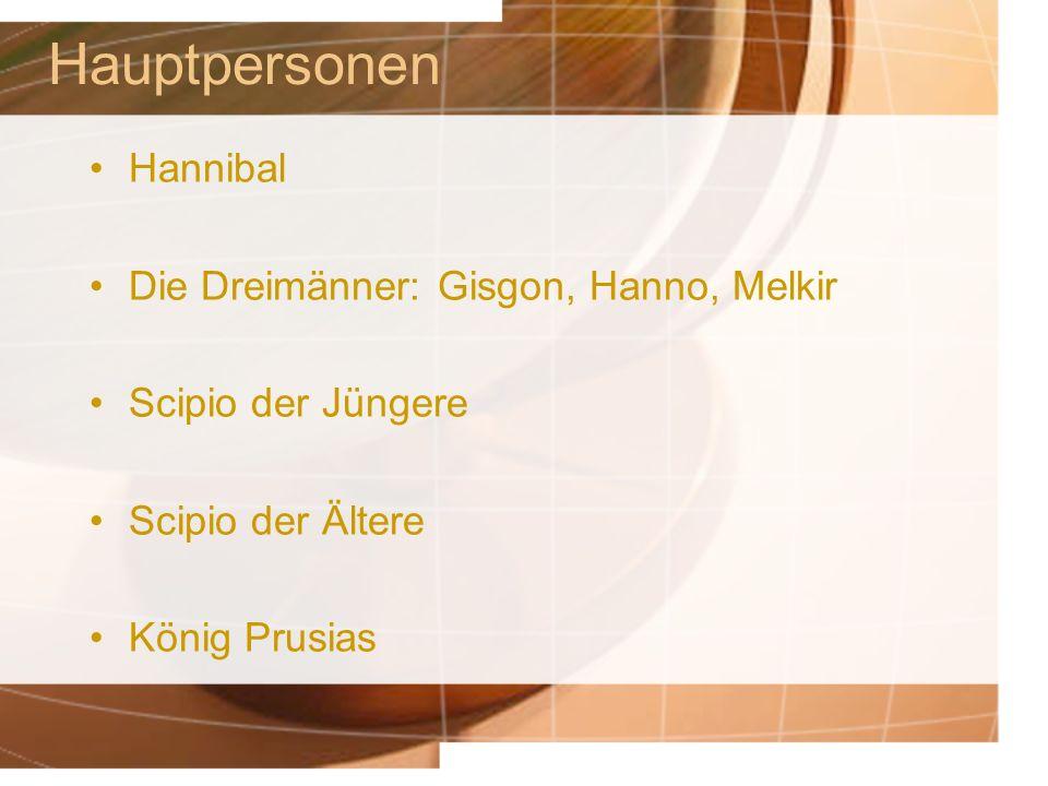 Hauptpersonen Hannibal Die Dreimänner: Gisgon, Hanno, Melkir