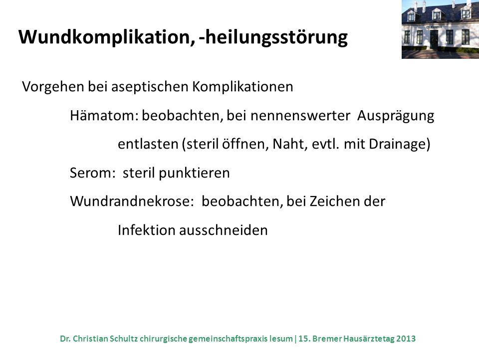 Wundkomplikation, -heilungsstörung