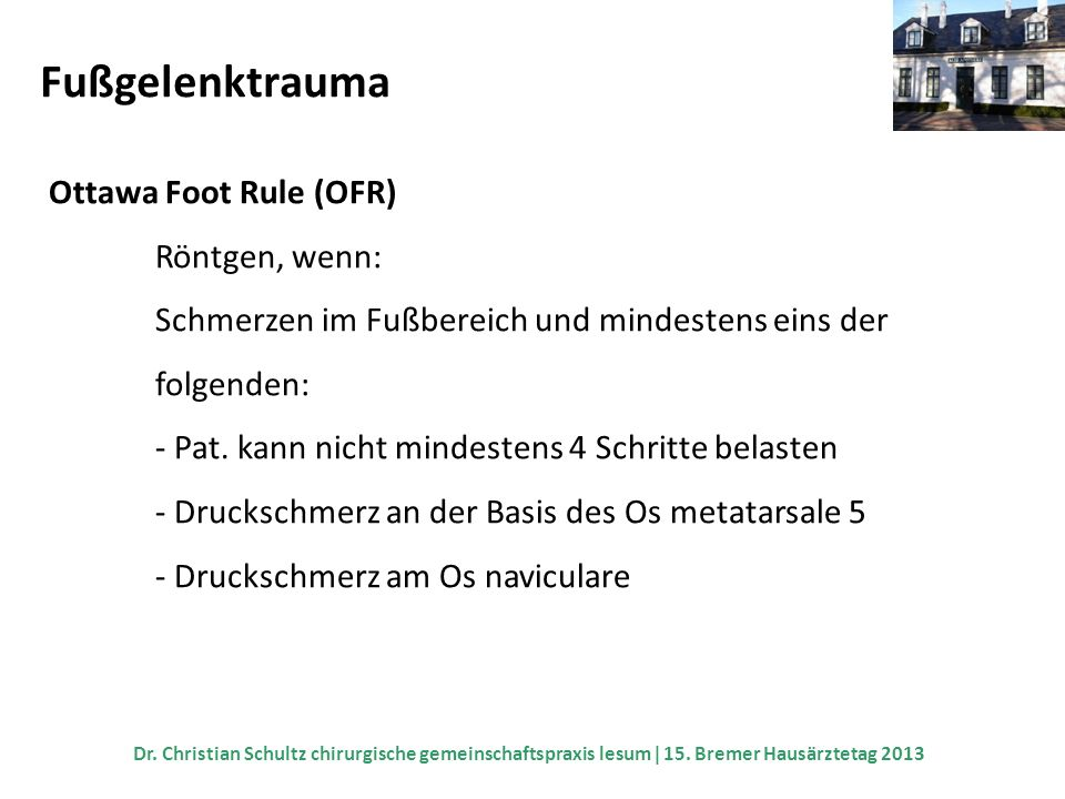 Fußgelenktrauma Ottawa Foot Rule (OFR) Röntgen, wenn: