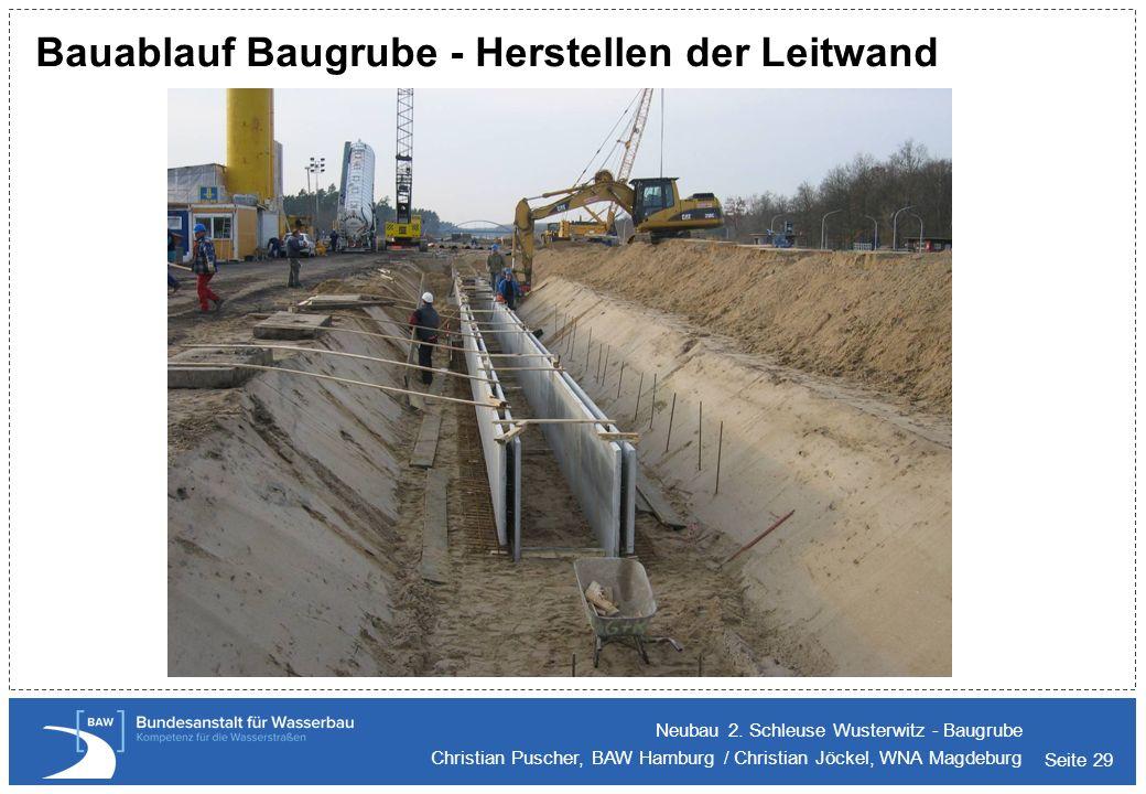 Bauablauf Baugrube - Herstellen der Leitwand