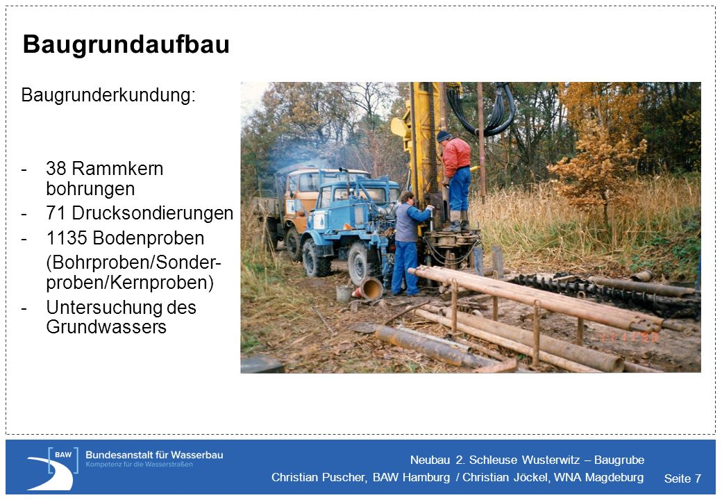 Baugrundaufbau Baugrunderkundung: 38 Rammkern bohrungen