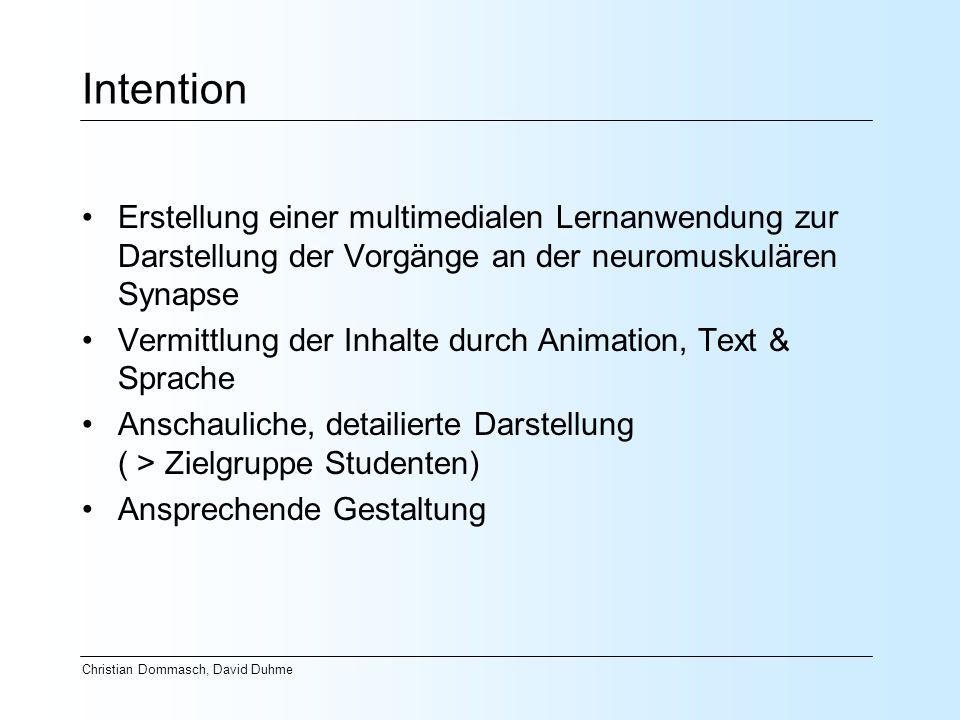 Intention Erstellung einer multimedialen Lernanwendung zur Darstellung der Vorgänge an der neuromuskulären Synapse.
