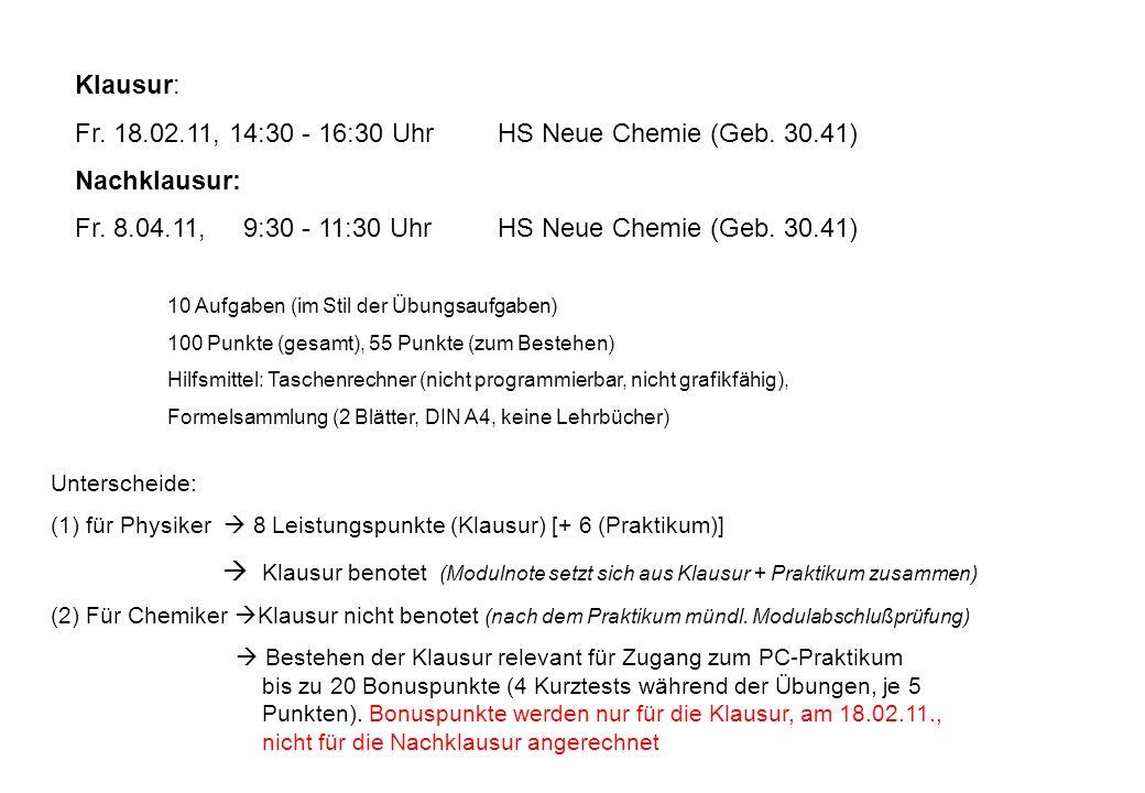 Fr. 18.02.11, 14:30 - 16:30 Uhr HS Neue Chemie (Geb. 30.41)