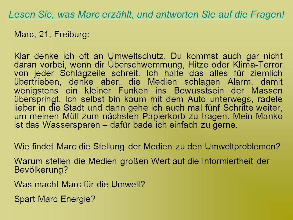 Lesen Sie, was Marc erzählt, und antworten Sie auf die Fragen!