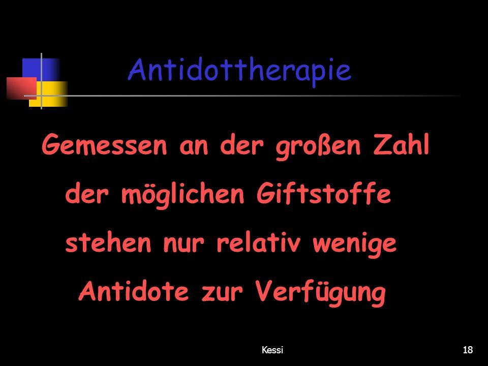 Antidottherapie Gemessen an der großen Zahl der möglichen Giftstoffe