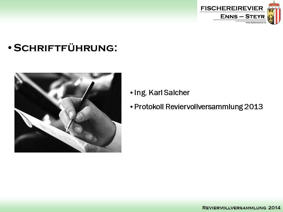Schriftführung: Ing. Karl Salcher Protokoll Reviervollversammlung 2013