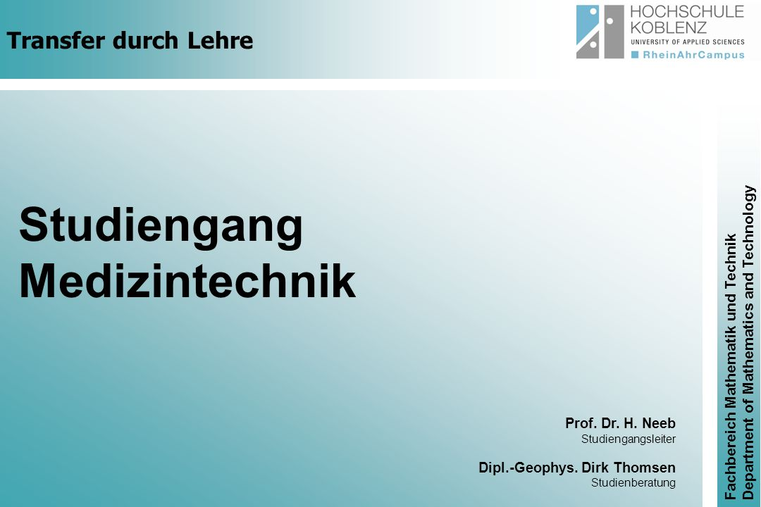 Studiengang Medizintechnik Transfer durch Lehre Prof. Dr. H. Neeb
