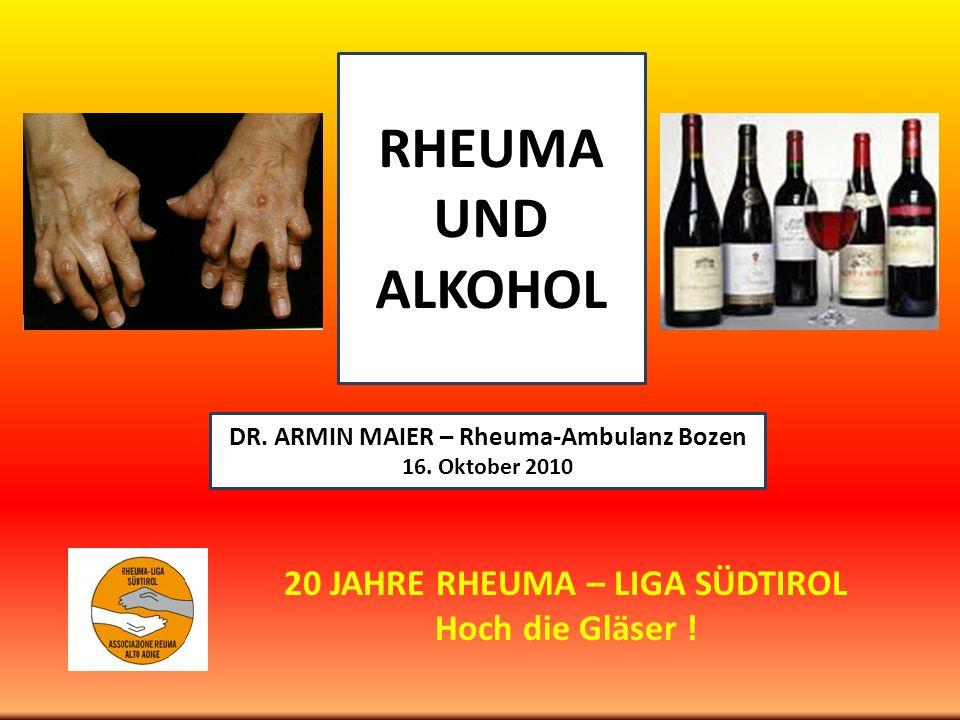 RHEUMA UND ALKOHOL 20 JAHRE RHEUMA – LIGA SÜDTIROL Hoch die Gläser !