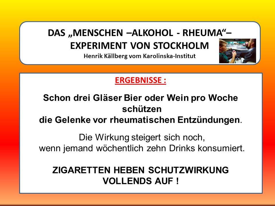 """DAS """"MENSCHEN –ALKOHOL - RHEUMA – EXPERIMENT VON STOCKHOLM"""