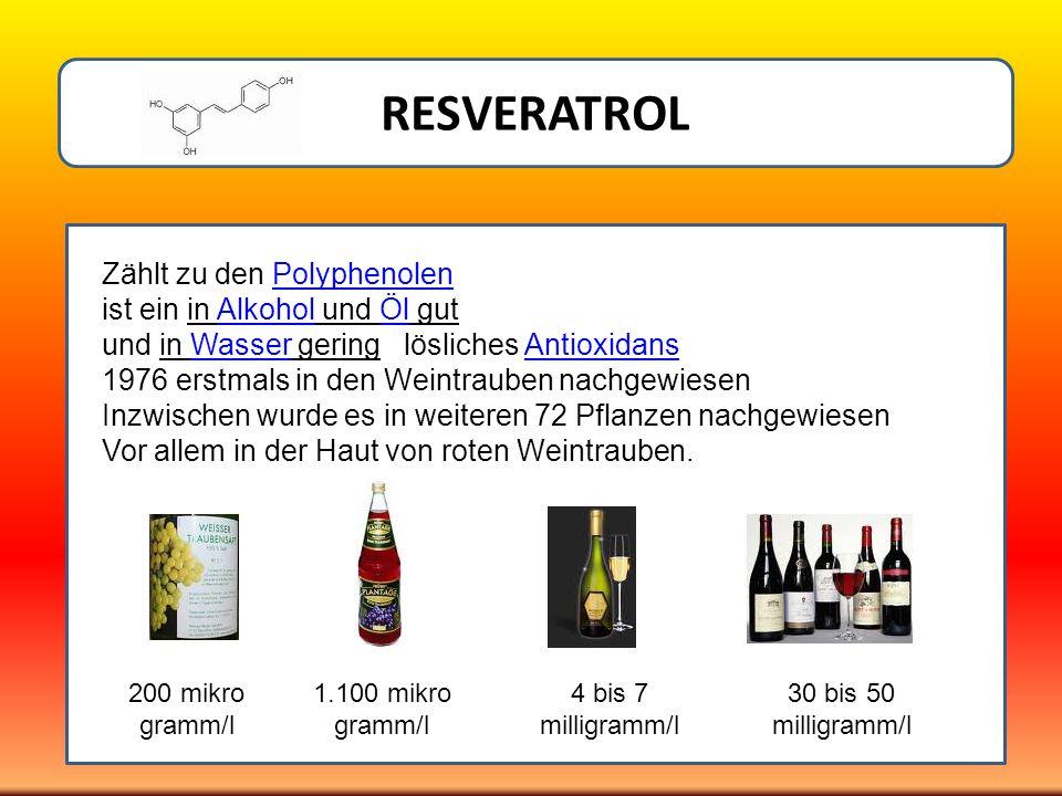 RESVERATROL Zählt zu den Polyphenolen ist ein in Alkohol und Öl gut