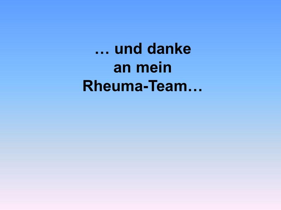 … und danke an mein Rheuma-Team…