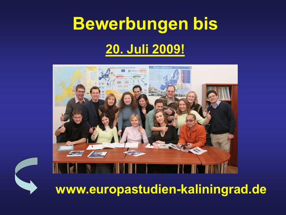 Bewerbungen bis 20. Juli 2009! www.europastudien-kaliningrad.de