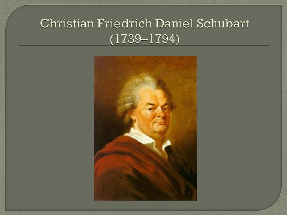 Christian Friedrich Daniel Schubart (1739–1794)