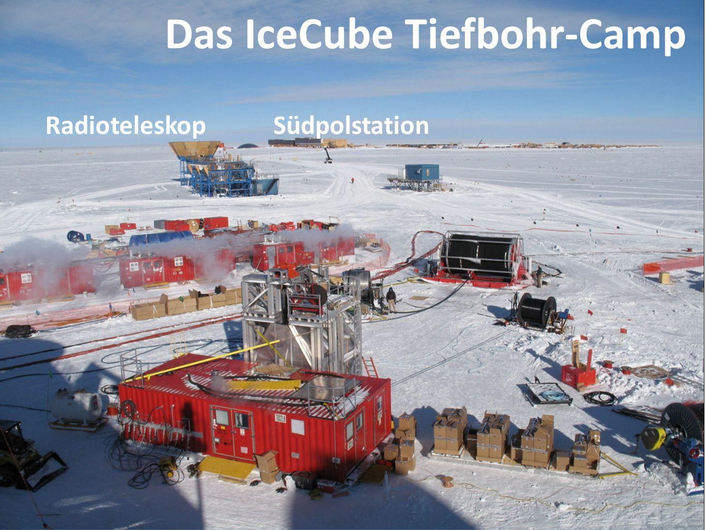 Das IceCube Tiefbohr-Camp