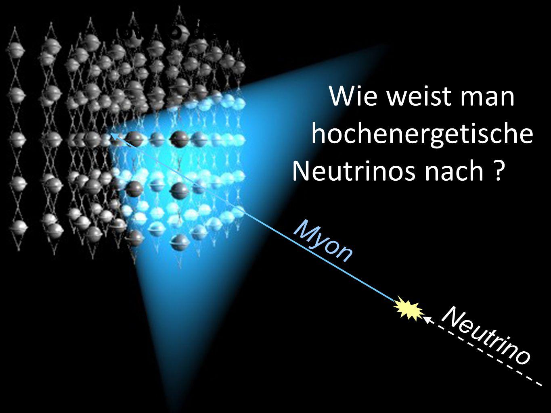 Wie weist man Neutrinos nach Myon Neutrino