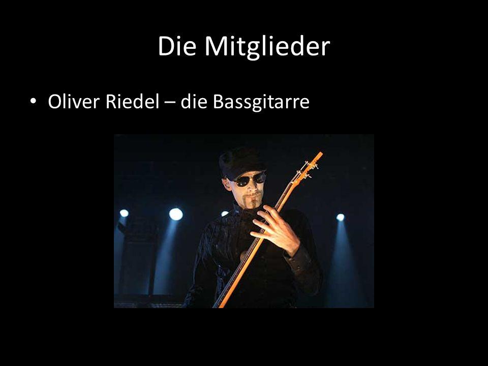 Die Mitglieder Oliver Riedel – die Bassgitarre