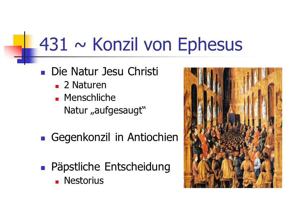 431 ~ Konzil von Ephesus Die Natur Jesu Christi