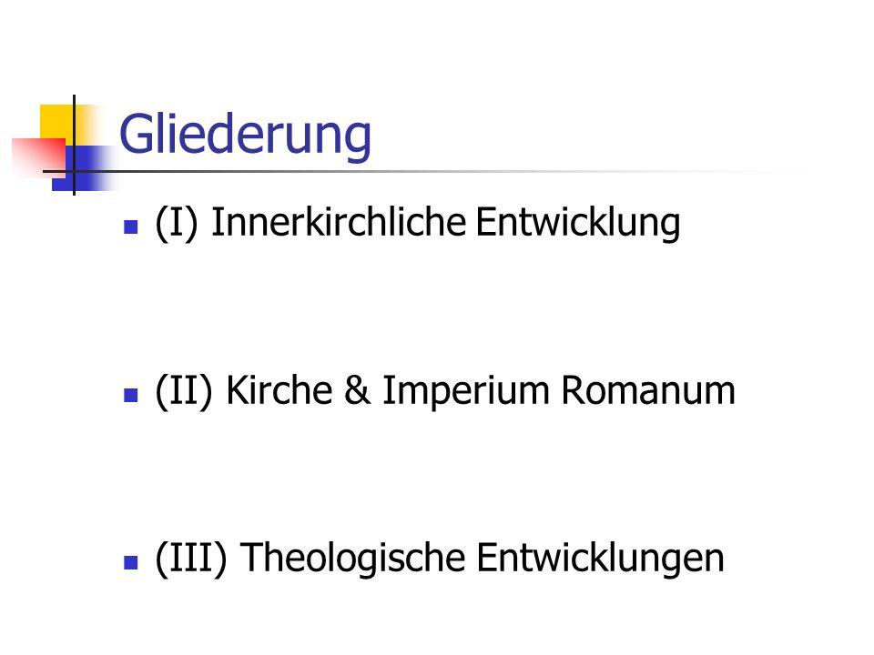 Gliederung (I) Innerkirchliche Entwicklung