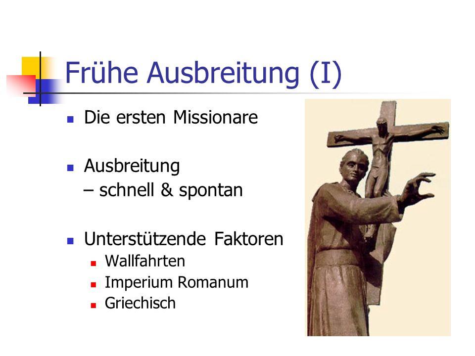 Frühe Ausbreitung (I) Die ersten Missionare Ausbreitung