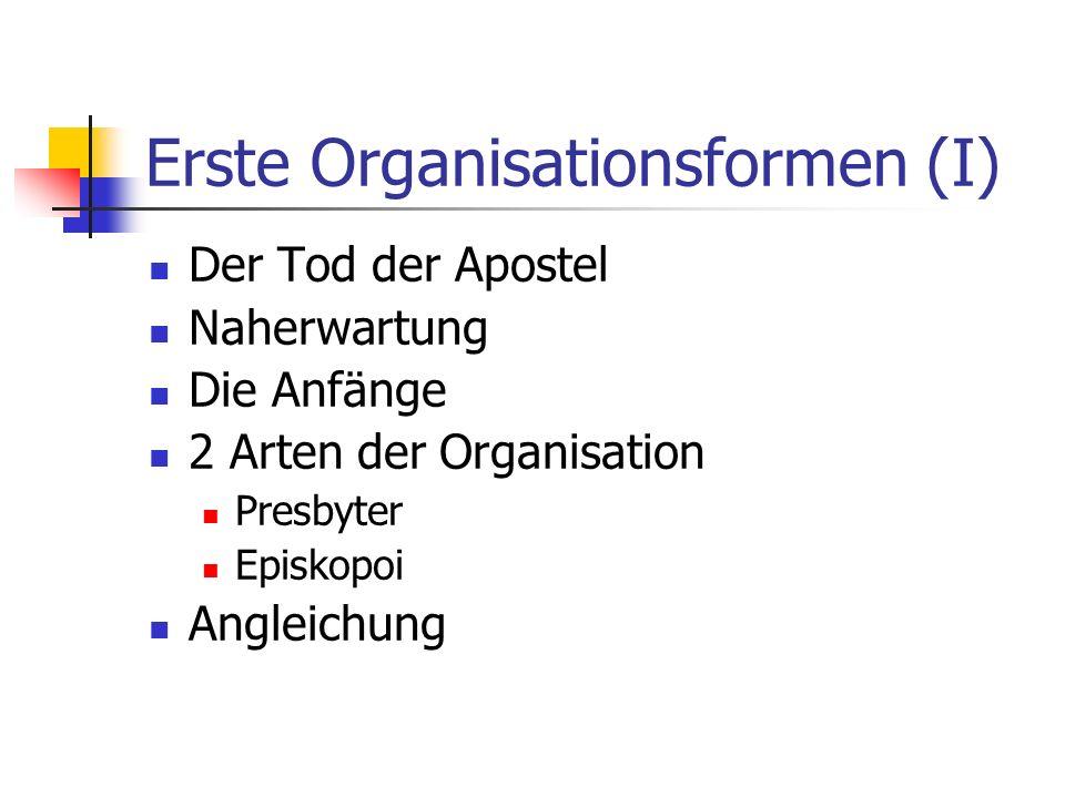 Erste Organisationsformen (I)