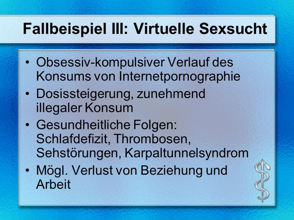 Fallbeispiel III: Virtuelle Sexsucht