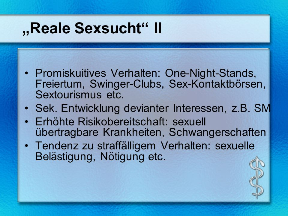 """Reale Sexsucht II Promiskuitives Verhalten: One-Night-Stands, Freiertum, Swinger-Clubs, Sex-Kontaktbörsen, Sextourismus etc."