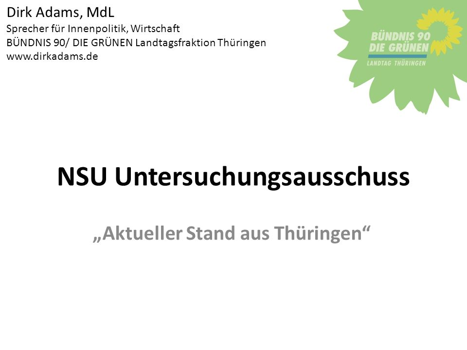 "NSU Untersuchungsausschuss ""Aktueller Stand aus Thüringen"