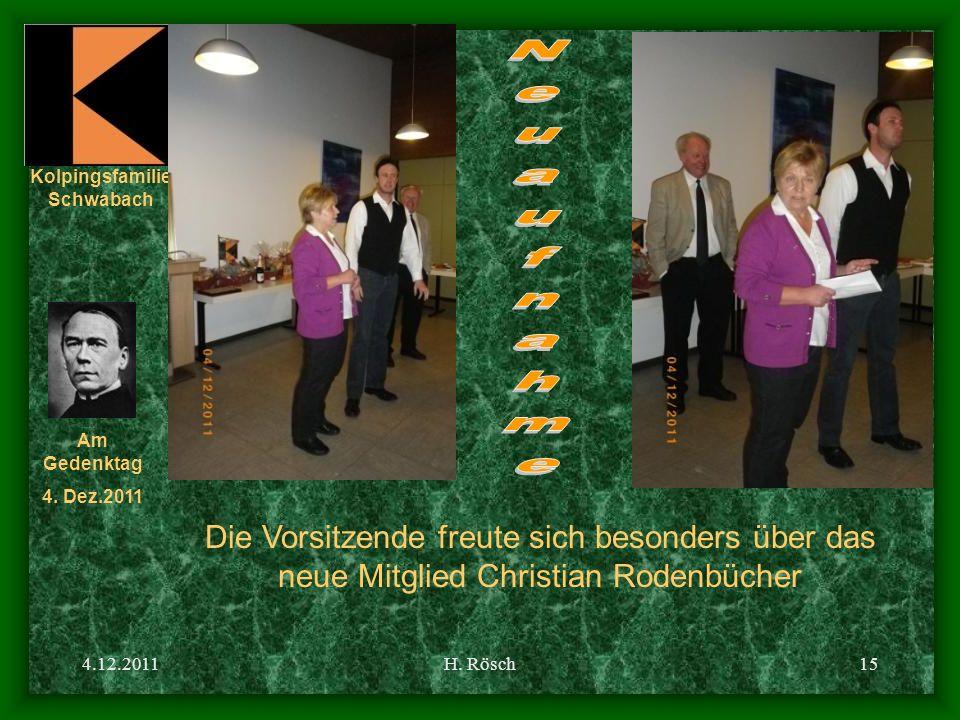 Neuaufnahme Die Vorsitzende freute sich besonders über das neue Mitglied Christian Rodenbücher. 4.12.2011.
