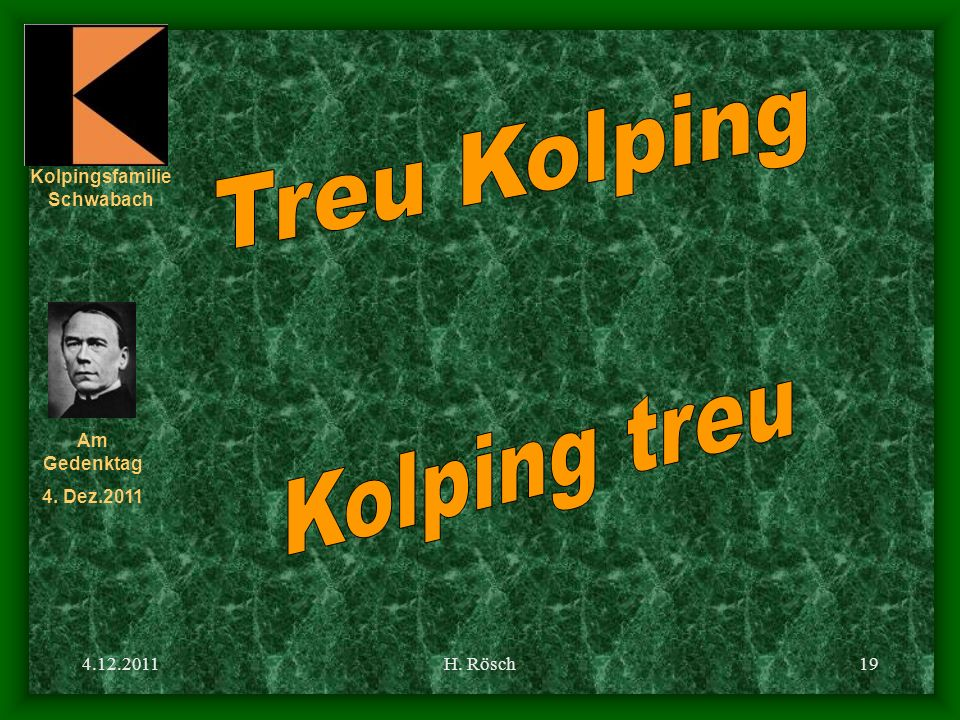 Treu Kolping Kolping treu 4.12.2011 H. Rösch